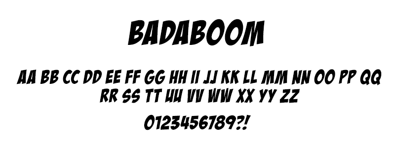 Comic: Badaboom Font (under license from Blambot Fonts Inc.)